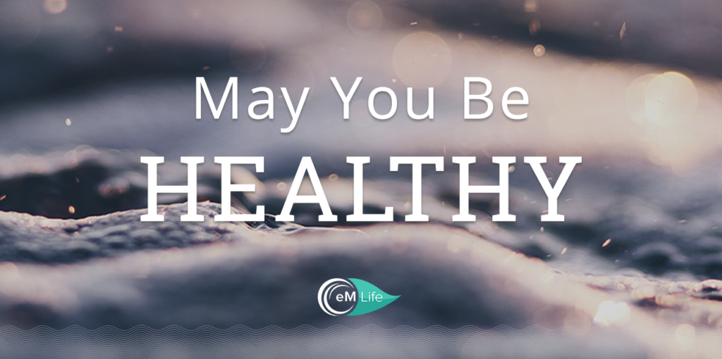 May you be healthy   emindful.com