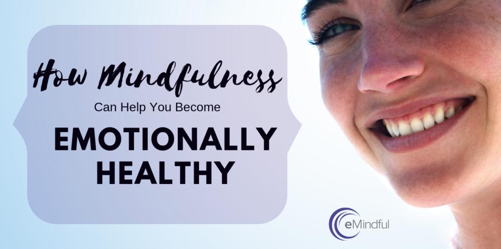 become emotionally healthy | emindful.com
