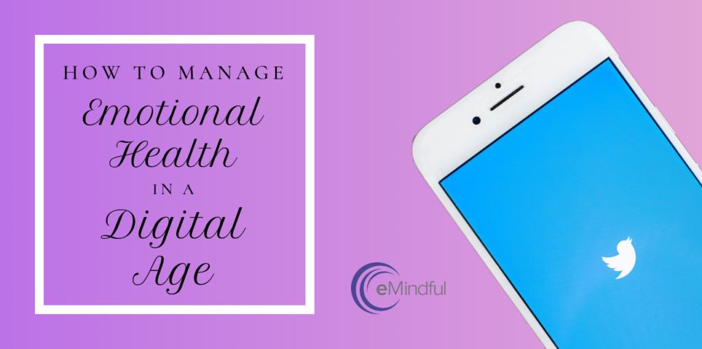 emotional health in digital age | emindful.com