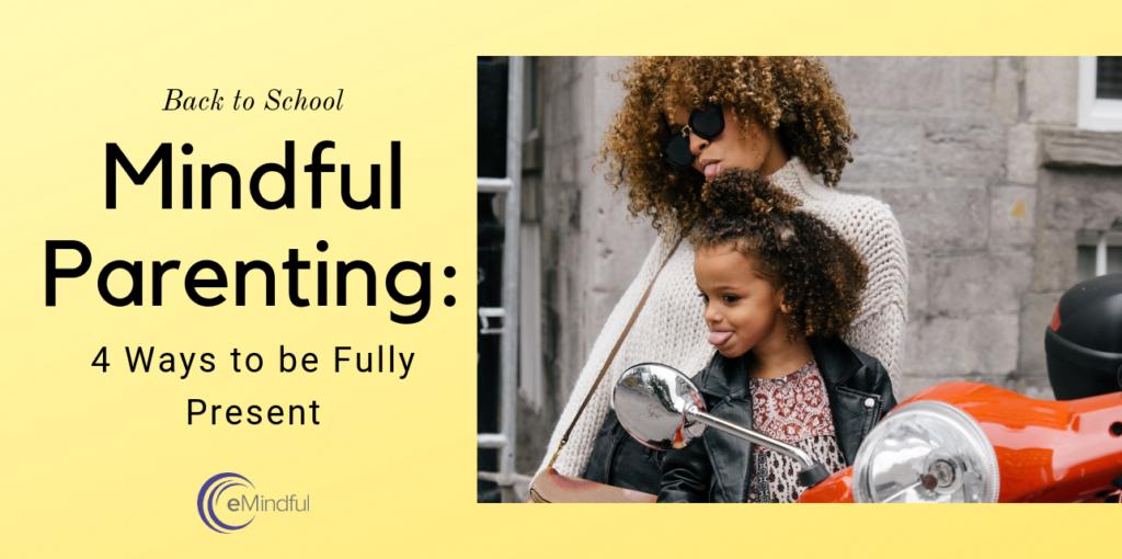 Mindful Parenting Back to School   emindful.com