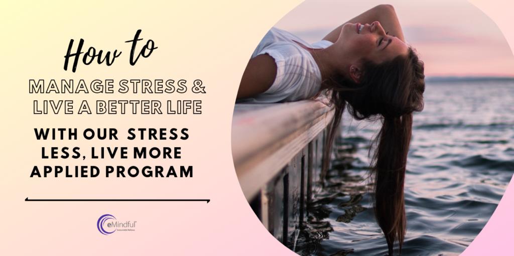 how to manage stress | emindful.com