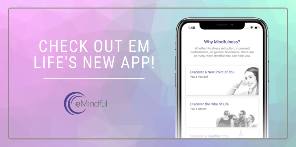 eM Life new app | emindful.com